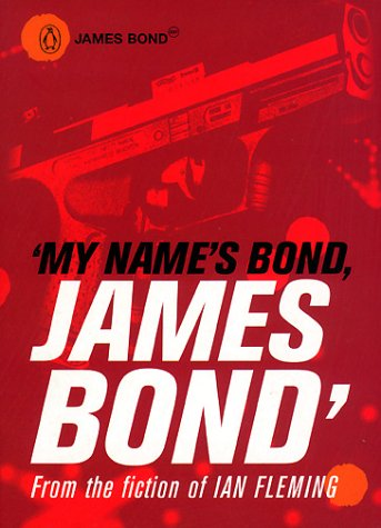 9780140294736: My Name's Bond...: An Anthology from the Fiction of Ian Fleming