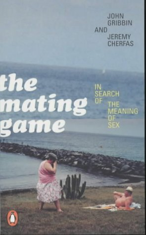 9780140294750: The Mating Game: In Search of the Meaning of Sex (Penguin Press Science)