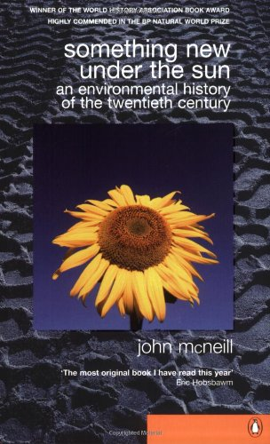 9780140295092: Something New Under the Sun: An Environmental History of the World in the 20th Century (Global century)