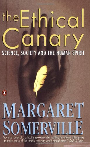 9780140295160: The Ethical Canary: Science, Society and the Human Spirit