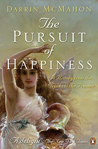 9780140295269: The Pursuit of Happiness: A History from the Greeks to the Present