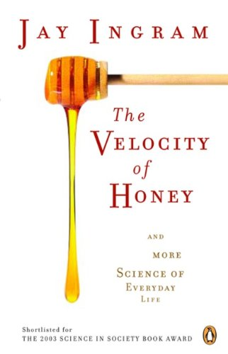9780140295337: Velocity of Honey: And More Science Of Everyday Life