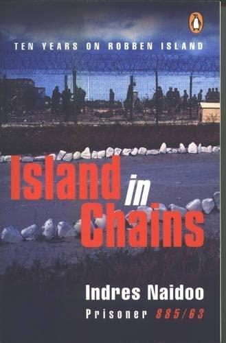 UC Island in Chains: Ten Years on Robben Island: Naidoo, Indres