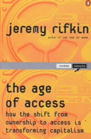 9780140295474: The Age Of Access: How The Shift From Ownership to Access Is Transforming Modern Life