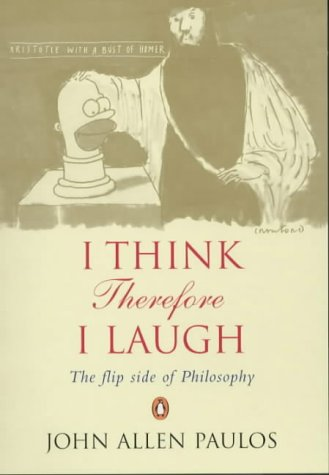 9780140295481: I Think, Therefore I Laugh: The Flip Side of Philosophy