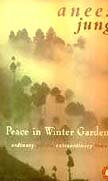 Peace in Winter gardens - Ordinary People: Anees Jung