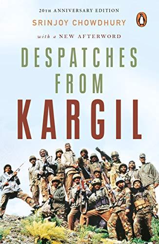 Despatches From Kargil: Chowdhury, Srinjoy, Chowdhury,