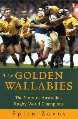 9780140296013: The Golden Wallabies: The Story of Australia's Rugby World Champions