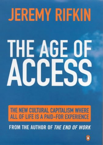 9780140296129: THE AGE OF ACCESS: HOW THE SHIFT FROM OWNERSHIP TO ACCESS IS TRANSFORMING MODERN LIFE (PENGUIN BUSINESS LIBRARY)