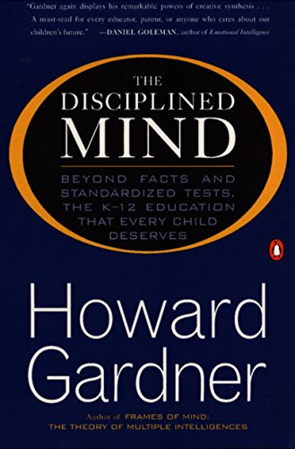 9780140296242: The Disciplined Mind: Beyond Facts and Standardized Tests, the K-12 Education That Every Child Deserves
