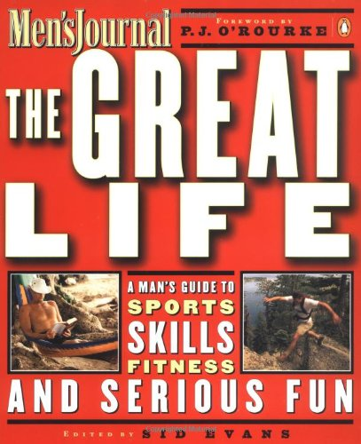 9780140296266: The Great Life: A Man's Guide to Sports, Skills, Fitness, and Serious Fun