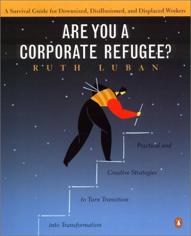 9780140296327: Are You a Corporate Refugee? a Survival Guide for Downsized, Disillusioned, and Displaced Workers