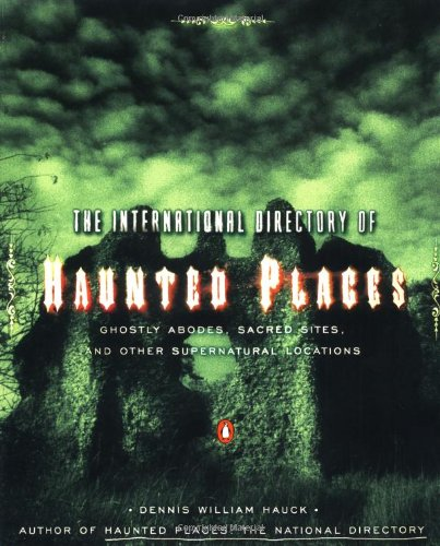 9780140296358: The International Directory of Haunted Places: Ghostly Abodes, Sacred Sites and Other Supernatural Locations