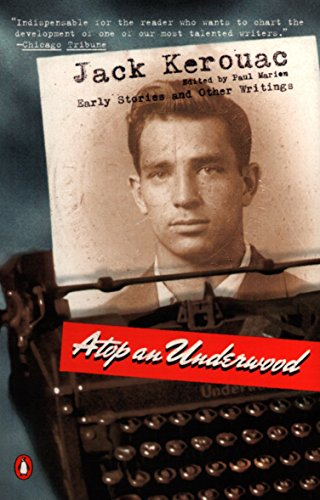 Atop an Underwood: Early Stories and Other: Kerouac, Jack (edited