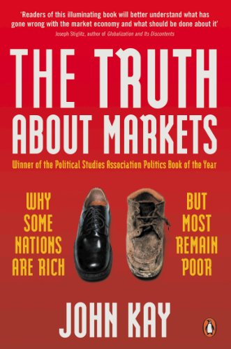 9780140296723: Truth About Markets: Why Some Countries Are Rich And Others Remain Poor
