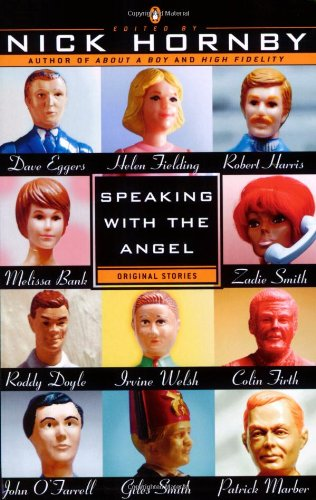Speaking With the Angel (Signed First Edition): Hornby, Nick (editor, contributor); Melissa Bank, ...