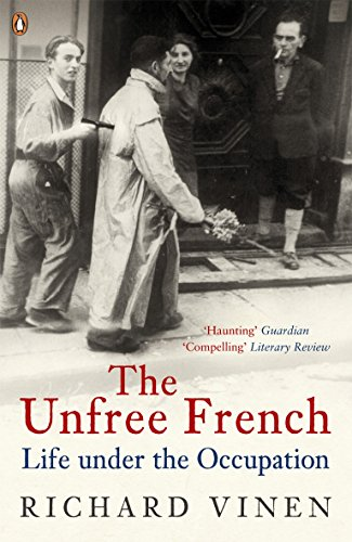 9780140296846: The Unfree French: Life Under the Occupation