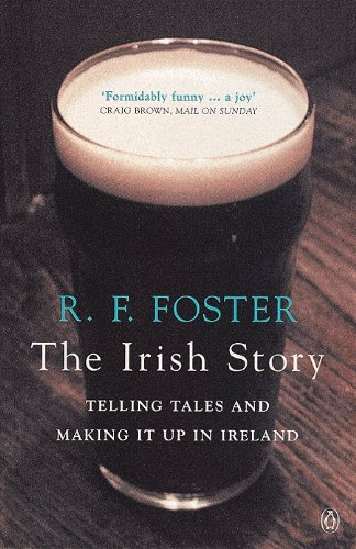 9780140296853: The Irish Story: Telling Tales and Making it Up in Ireland
