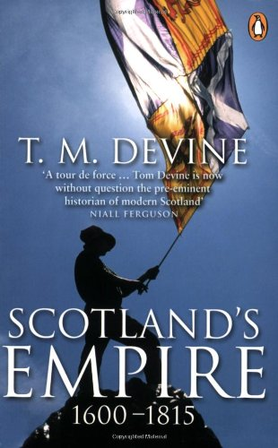 9780140296877: Scotland's Empire 1600-1815