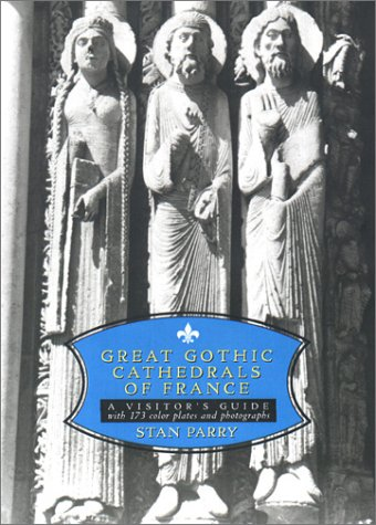 9780140297072: Great Gothic Cathedrals of France: A Visitor's Guide