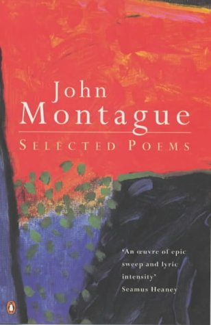 Selected Poems (Penguin literary): Montague, John