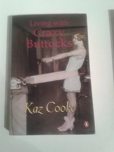 9780140297232: Living With Crazy Buttocks