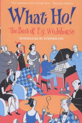 9780140297485: What Ho!: The Best of P.G.Wodehouse
