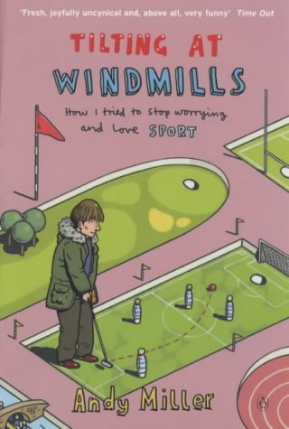 9780140297607: Tilting at Windmills: How I Tried to Stop Worrying and Love Sport