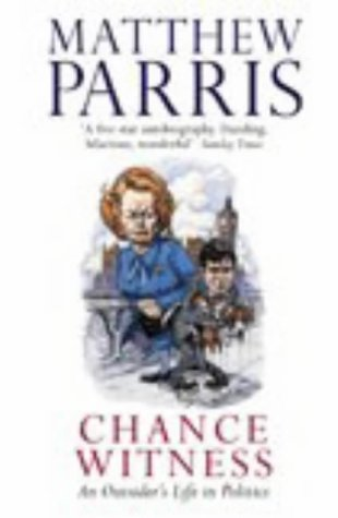 9780140297737: Chance Witness: An Outsider's Life in Politics