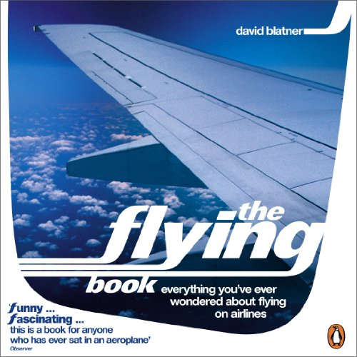 9780140297874: The Flying Book: Everything You've Ever Wondered about Flying on Airlines