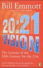 9780140298031: 20:21 Vision: The Lessons of the 20th Century for the 21st