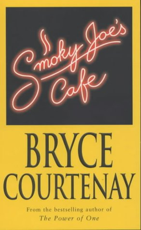 Smoky Joe's Cafe: Bryce Courtenay