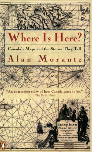 9780140298123: Where Is Here : How Maps Tell the Story of Canada