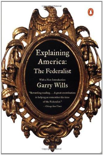 9780140298390: Explaining America: The Federalist