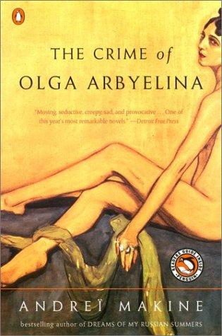 The Crime of Olga Arbyelina: Makine, Andrei