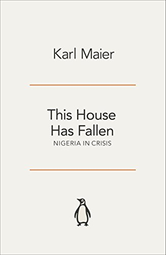 9780140298840: This House Has Fallen: Nigeria in Crisis