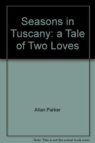 9780140299489: Seasons in Tuscany: a Tale of Two Loves