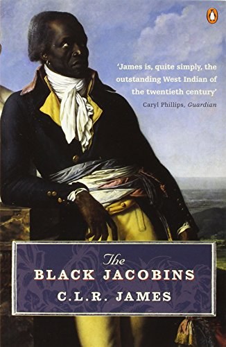 9780140299816: The Black Jacobins: Toussaint L'Ouverture and the San Domingo Revolution (Penguin History)