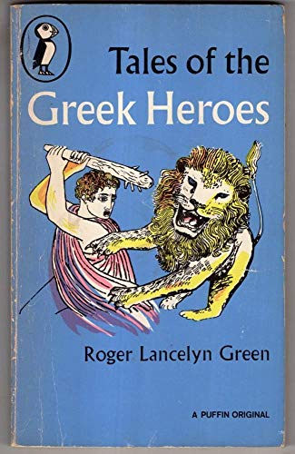 9780140301199: Tales of the Greek Heroes (Puffin Books)