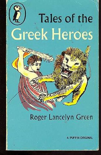 Tales of the Greek Heroes (Puffin Books): Green, Roger Lancelyn