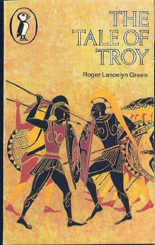 9780140301205: The Tale of Troy: Retold from the Ancient Authors (Puffin Books)