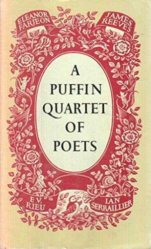 A Puffin Quartet of Poets: Eleanor Farjeon,: Serraillier, Ian, Rieu,