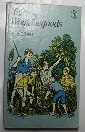 The Wouldbegoods: Being the Further Adventures of the Treasure Seekers (Puffin Books)