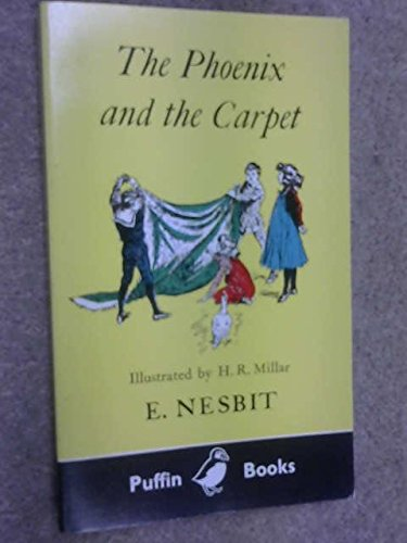 The Phoenix and the Carpet (Puffin Books) (0140301291) by E. Nesbit; H. R. Millar