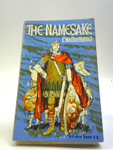9780140301373: The namesake : a story of King Alfred,