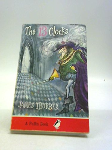 The 13 Clocks & The Wonderful O (Puffin Books)