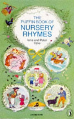 The Puffin Book of Nursery Rhymes (A: Opie, Iona and