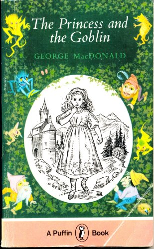 The Princess and the Goblin (Puffin Books): Macdonald, George