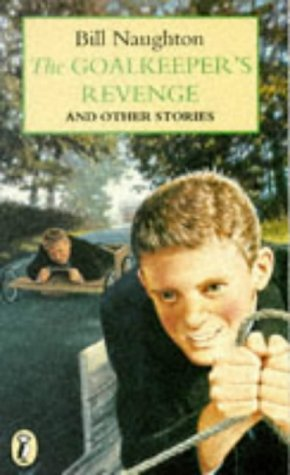 The Goalkeeper's Revenge: And Other Stories (Puffin Books): Bill Naughton