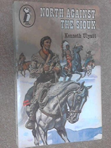 9780140304060: North against the Sioux (Puffin Books)